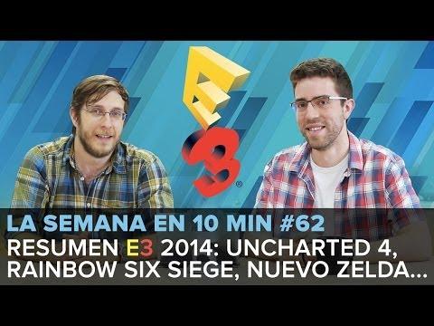 ¡La semana en 10min #62! Resumen E3 2014: Vemos Uncharted 4, se presenta el nuevo Zelda de Wii U...