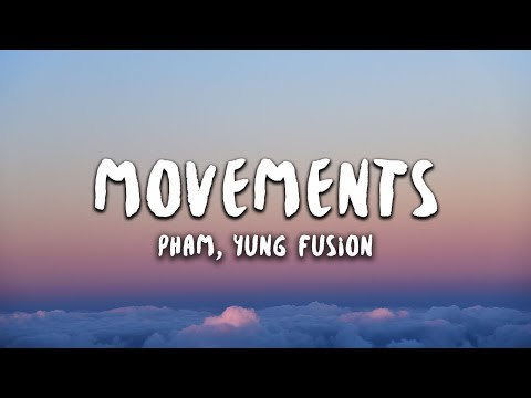 Pham - Movements (Lyrics) ft. Yung Fusion