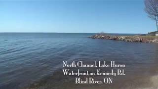 Waterfront North Channel Lake Huron in Blind River - VIDEO TOUR