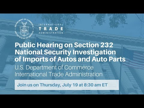 Public Hearing on Section 232 National Security Investigation of Imports of Autos and Auto Parts