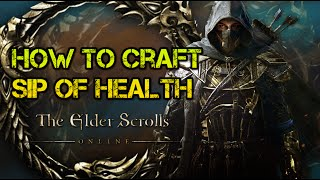 How To Craft Sip Of Health-ESO