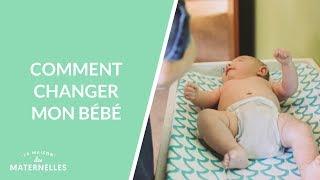 Comment changer mon bébé - La Maison des maternelles #LMDM
