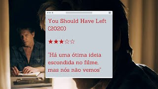 REVIEW | You Should Have Left (2020) *SEM SPOILERS*