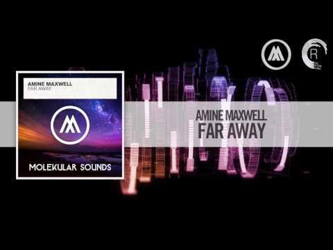 Amine Maxwell - Far Away (Molekular Sounds)