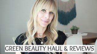 Green Beauty Haul & Full Reviews - Nuciya | Summer Saldana