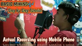 ACTUAL RECORDING & BASIC MIXING USING MOBILE PHONE