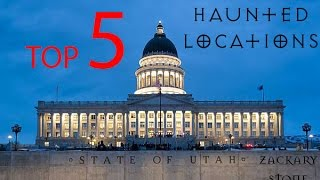 TOP 5 HAUNTED LOCATIONS IN UTAH