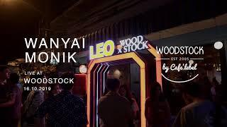 หัวหิน - Wanyai x Monik live at Woodstock Phitsanulok