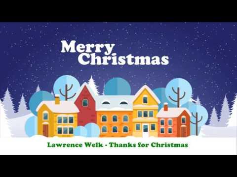 Lawrence Welk - Thanks for Christmas (Original Christmas Songs) Full Album