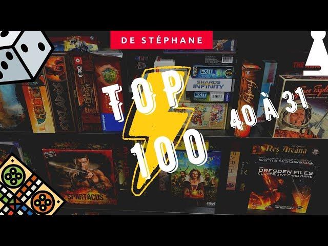 Top 100 de la Zone Jeux de Société (Édition Stéphane) # 40 à 31
