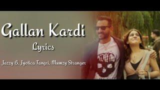 Gallan Kardi Full Song With Lyrics ▪ Jawaani Jaaneman ▪ Jazzy B, Jyotica T & Mumzy S ▪ Saif Ali Khan
