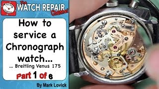 How to service a Chronograph watch. Part 1 of 6. Breitling. Venus 175. Watch repair tutorials.