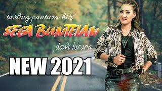 SEGA BUNTELAN || DEWI KIRANA ||BOCORAN TARLING TERBARU 2021