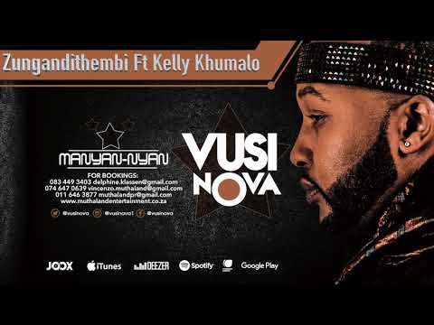 Vusi Nova - Zungandithembi [Feat. Kelly Khumalo] (Official Audio)
