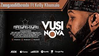 Vusi Nova Zungandithembi Feat Kelly Khumalo Official Audio