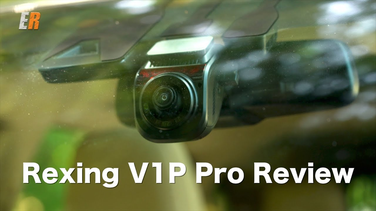 Rexing V1P Pro Super Capacitor Dash Cam Review - Dual 1080P or Single 4K