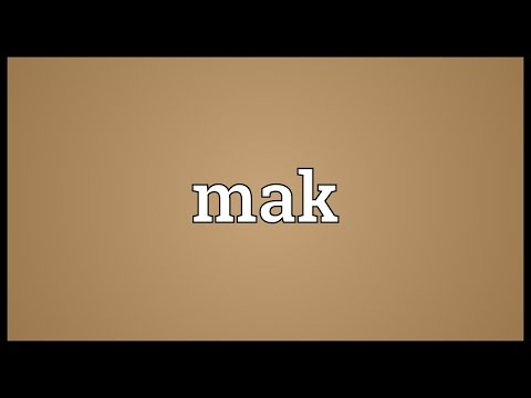Mak Meaning