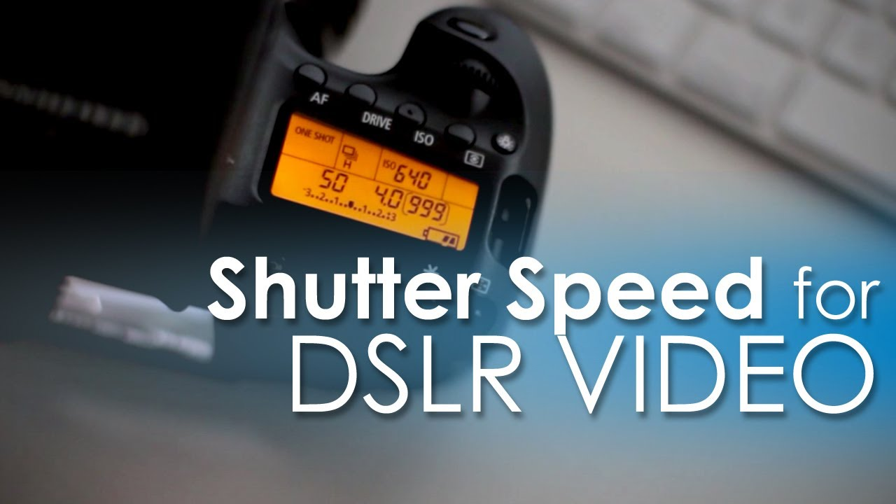 Camera What Is Shutter Speed In Dslr Camera how to set shutter speed for dslr video youtube
