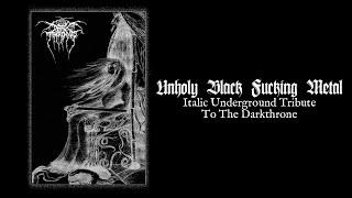UNHOLY BLACK FUCKING METAL - Italic Underground Tribute To The Darkthrone