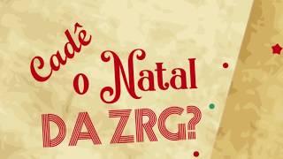 Cadê o Natal da ZRG?