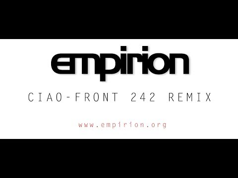 empirion - Ciao - Front 242 Remix