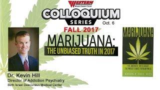 WWCC Colloquium 2017 Kevin Hill Marijuana the Unbiased Truth