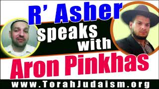 R' Asher speaks with Aron Pinkhas