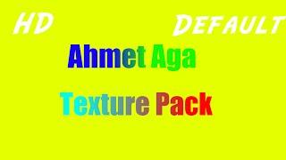 Ahmet Aga HD+Default pack (indirme link açıklamada) Texture pack tanıtımları #1