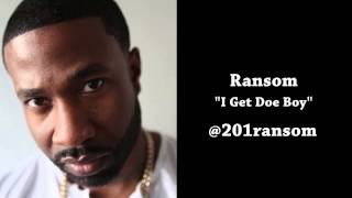Ransom - I Get Doe Boy