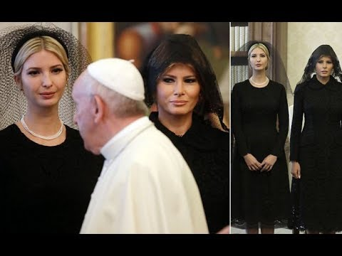 Melania and Ivanka Trump wear black veils to meet the Pope