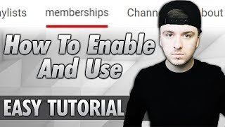 How To Enable & Use The 'Channel Memberships' Feature On Your YouTube Channel