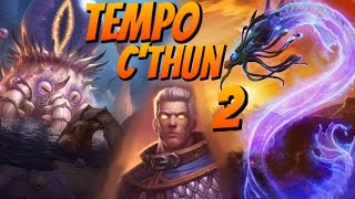 Tempo C'thun Mage #2
