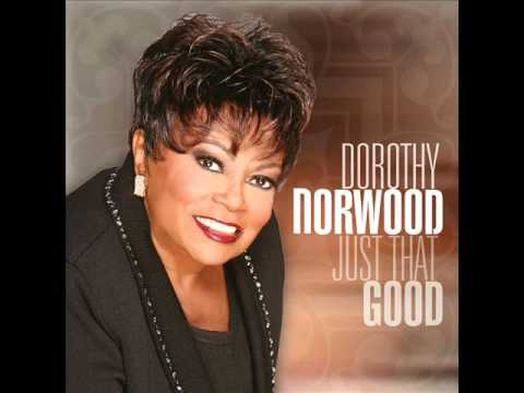Dorothy Norwood - Just That Good (The Albertina Walker Tribute)