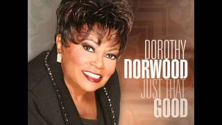 "Dorothy Norwood - ""Just That Good  (The Albertina Walker Tribute)"""
