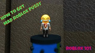 HOW 2 GET M4D ROBLOX PU$$Y~ Roblox 101