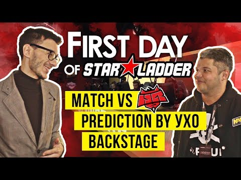 First day of Starladder: match vs HR, prediction by yХo, backstage [RU/EN]
