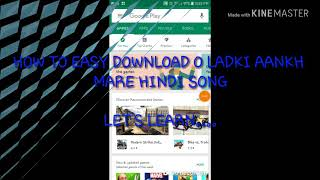 HOW TO EASY DOWNLOAD O LADKI AANKH MARE SONG
