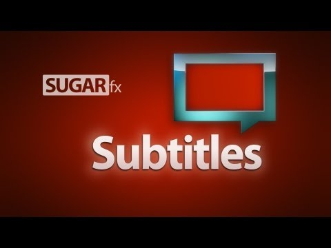 SUGARfx Subtitles - A powerful plugin for adding Subtitles