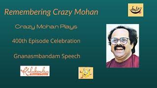 Gnanasambandam speech at  Crazy Mohan's chocolate krishna 400th show Celebrations