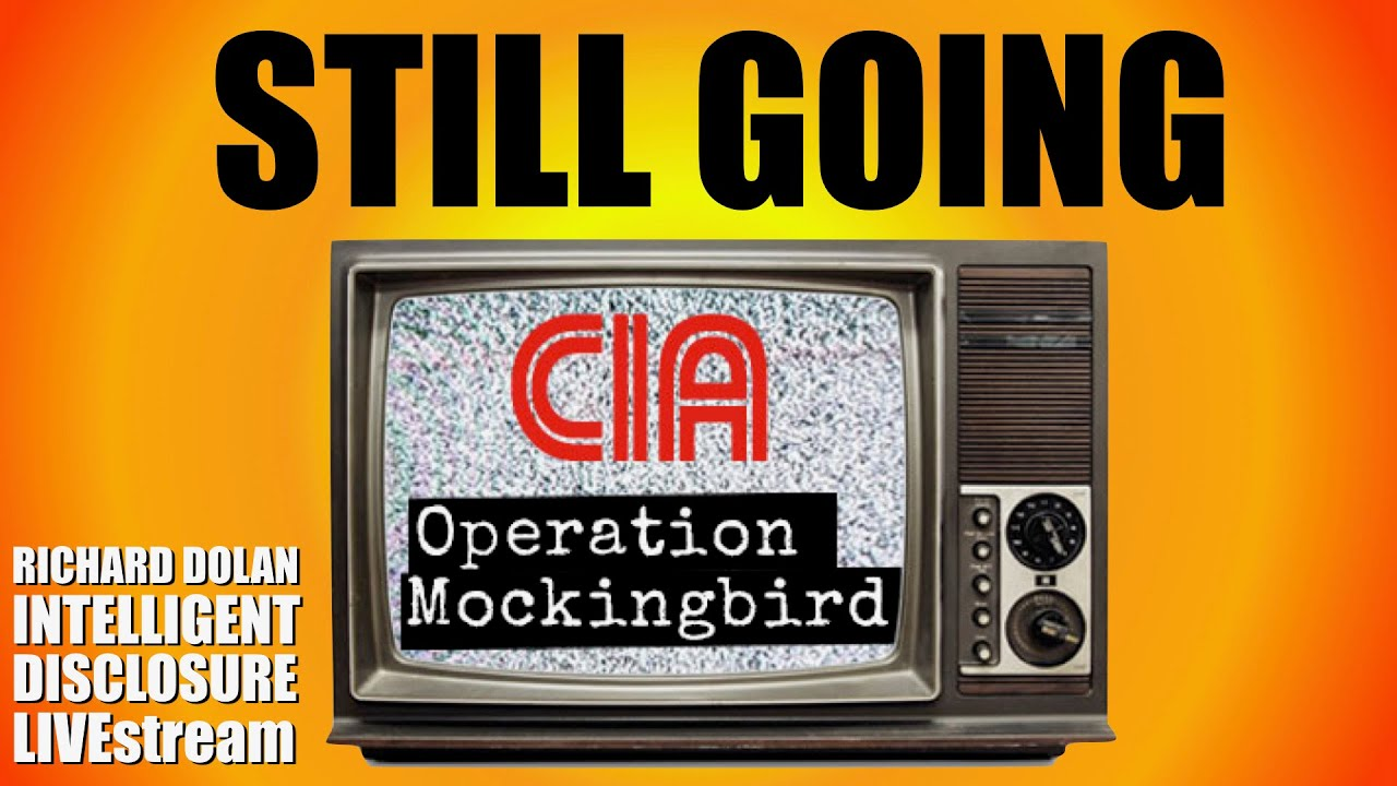 Media Control & Mockingbird Today  Richard Dolan Intelligent