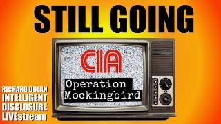 Media Control & Mockingbird Today. Richard Dolan Intelligent Disclosure.