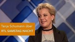 "Tanja Schumann über ""RTL Samstag Nacht"""