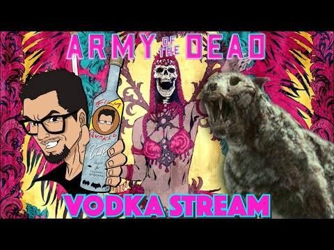 'Army of the Dead Discussion' - Film Junkee Vodka Stream