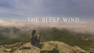 THE SLEEP WIND A guided meditation for your sleep -with wind sounds - 105 minutes