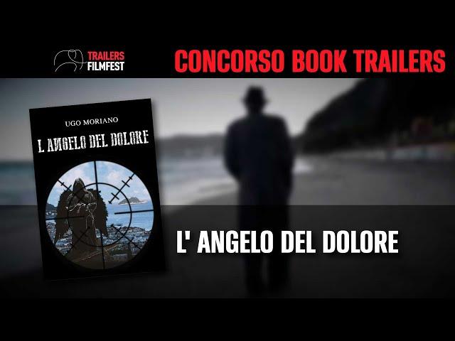 2020 MIGLIOR BOOKTRAILER - l'ANGELO DEL DOLORE di Ugo Moriano