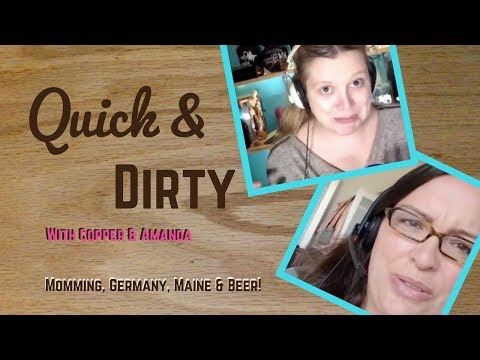 Quick & Dirty with Copper & Amanda
