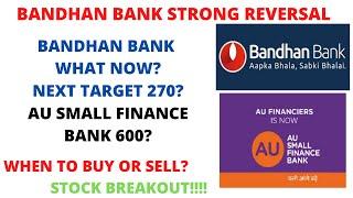Bandhan bank latest news | bandhan bank target 270?| Au small finance bank news | did you buy ?