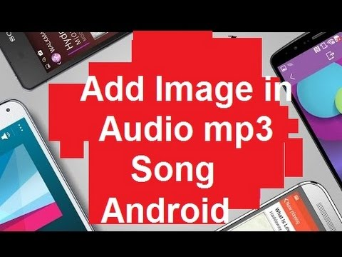 How to Add Image in mp3 Song in Android phone/Add Album Cover to song