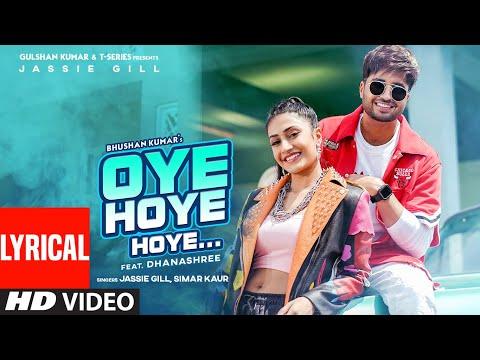 Jassie Gill: Oye Hoye Hoye (LYRICAL) Simar Kaur   Dhanashree  Avvy Sra   Happy R  Bhushan K  Arvindr
