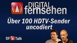 Über 100 HDTV-Sender uncodiert - DF Talk 30/2015